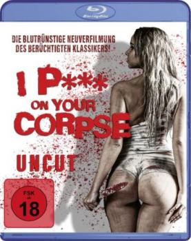 I Piss On Your Corpse - Uncut Edition (blu-ray)