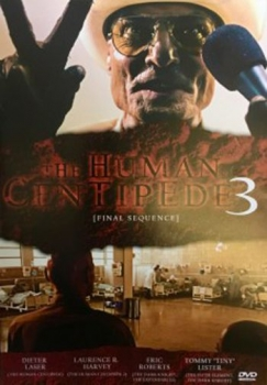 Human Centipede 3, The: Final Sequence - Uncut Version