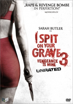 I Spit on Your Grave 3 - Vengeance is Mine - Uncut Edition