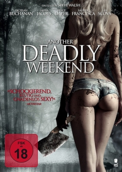 Another Deadly Weekend - Uncut Edition