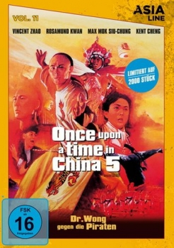 Once Upon a Time in China 5 - Dr. Wong gegen die Piraten - Asia Line