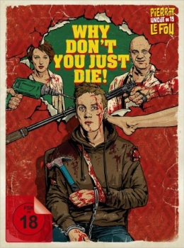 Why Dont You Just Die! - Uncut Mediabook Edition  (DVD+blu-ray)